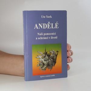 náhled knihy - Andělé. Naši pomocníci a ochránci v životě