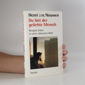 náhled knihy - Du bist der geliebte Mensch. Religiöses Leben in einer säkularen Welt (s podpisem autora, viz foto)