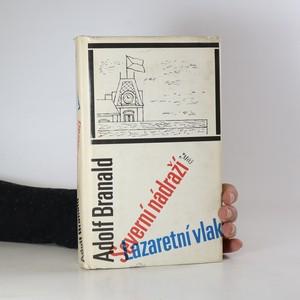 náhled knihy - Severní nádraží. Lazaretní vlak