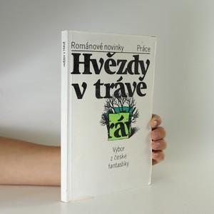 náhled knihy - Hvězdy v trávě. Výbor z české fantastiky