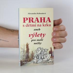 náhled knihy - Praha s dětmi na krku aneb výlety pro malé nožky