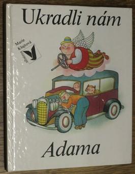 náhled knihy - Ukradli nám Adama : pro děti od 5 let