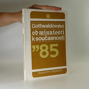 náhled knihy -  Gottwaldovsko od minulosti k současnosti. Svazek 7