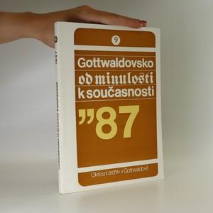 náhled knihy - Gottwaldovsko od minulosti k současnosti. Svazek 9