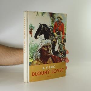 náhled knihy - Dlouhý lovec. Dobrodružství u Indiánů Kaďuvejů