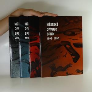 náhled knihy - Městské divadlo Brno 1996-1997. 1998-1999. 1999-2000. 2000-2001. (věnování autora)