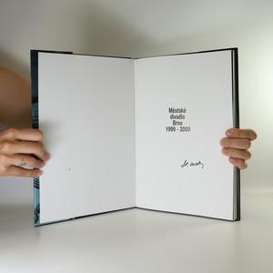 antikvární kniha Městské divadlo Brno 1996-1997. 1998-1999. 1999-2000. 2000-2001. (věnování autora), neuveden