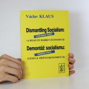 náhled knihy - Dismantling socialism. A preliminary report. Demontáž socialismu. Předběžná zpráva