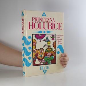 náhled knihy - Princezna holubice. Sedmdesát sedm pohádek z Moravy a Slezska