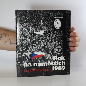 náhled knihy - Rok na náměstích. Československo 1989