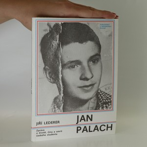 náhled knihy - Jan Palach. Zpráva o životě, činu a smrti českého studenta