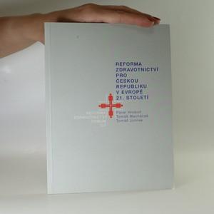náhled knihy - Reforma zdravotnictví pro Českou republiku v Evropě 21. století
