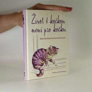 náhled knihy - Život s kočkou není pro kočku. Kaleidoskop kočičích kuriozit