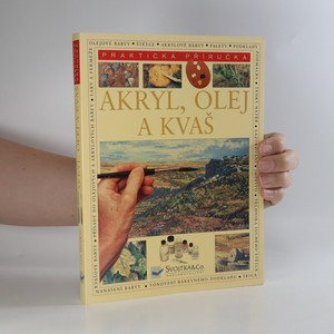 náhled knihy - Akryl, olej a kvaš. Praktická encyklopedie