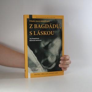náhled knihy - Z Bagdádu, s láskou. Mariňáci, válka a pes jménem Láva