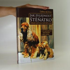 náhled knihy - Jak zvládnout štěňátko. Zdravá výchova rodinného psa (kniha nemá tiráž)