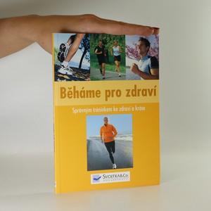 náhled knihy - Běháme pro zdraví. Správným tréninkem ke zdraví a kráse