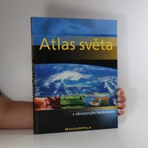 náhled knihy - Atlas světa s obrazovým lexikonem