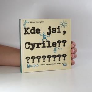 náhled knihy - Kde jsi, Cyrile?
