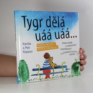 náhled knihy - Tygr udělá uáá uáá... (včetně kartiček, viz foto - nezkontrolováno, nevím, kolik a jestli vůbec k tomu mají být?)