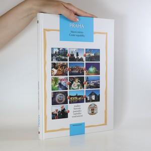 náhled knihy - Praha, hlavní město České republiky. Tradice, historie, památky, turistika, současnost