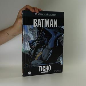 náhled knihy - Batman: Ticho. Kniha první