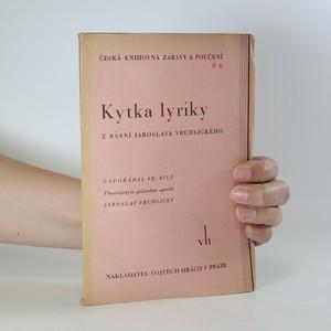 náhled knihy - Kytka lyriky z básní Jaroslava Vrchlického