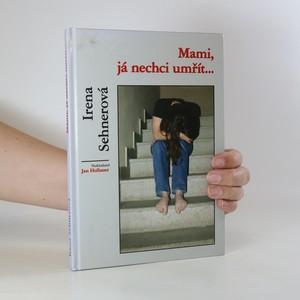 náhled knihy - Mami, já nechci umřít...