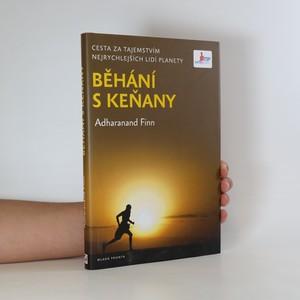 náhled knihy - Běhání s Keňany. Cesta za tajemstvím nejrychlejších lidí planety
