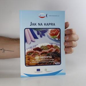 náhled knihy - Jak na Kapra. 160 receptů na úpravu především kapra s povídáním o rybách a rybářství