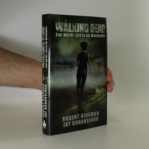 náhled knihy - Živí mrtví. The walking dead. Díl 2, Cesta do Woodbury