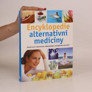 náhled knihy - Encyklopedie alternativní medicíny. Praktický průvodce přírodními léčebnými postupy