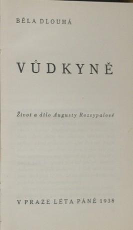 náhled knihy - Vůdkyně : život a dílo Augusty Rozsypalové, předsedkyně Svazu čsl. katolických žen a dívek