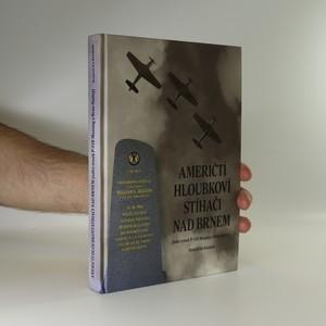 náhled knihy - Američtí hloubkoví stíhači nad Brnem. (Nález trosek P-51B Mustang u Brna-Slatiny.)