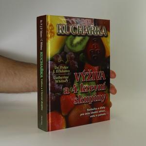 náhled knihy - Kuchařka. Výživa a 4 krevní skupiny. Kuchařka a diety pro vaše ideální zdraví, váhu a pohodu