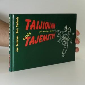 náhled knihy - Taijiquan a jeho tajemství (jako cvičení pro zdraví). (věnování autorů)