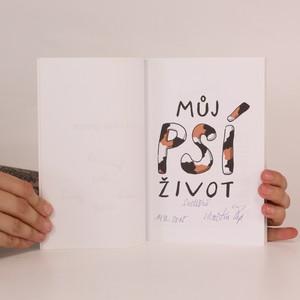 antikvární kniha Můj psí život (podpis), 2015