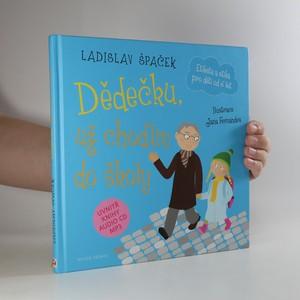 náhled knihy - Dědečku, už chodím do školy. Etiketa a etika pro děti od 6 let (CD chybí)