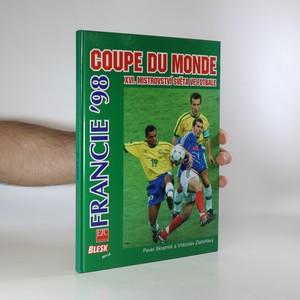 náhled knihy - Coupe du monde - Francie '98. XVI. mistrovství světa ve fotbale