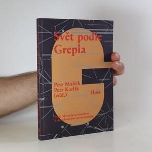 náhled knihy - Svět podle Grepla. Prof. Miroslavu Greplovi k devadesátým narozeninám