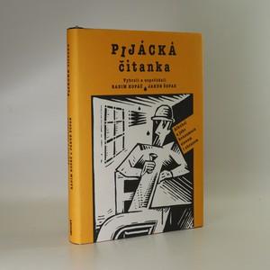 náhled knihy - Pijácká čítanka. Alkohol a jeho konzumace slovem i obrazem
