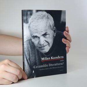 náhled knihy - Milan Kundera, aneb, Co zmůže literatura?