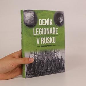 náhled knihy - Deník legionáře v Rusku. Vzpomínky na vojenskou a válečnou službu 1912-1920