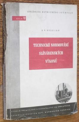 náhled knihy - Technické normování slévárenských výkonů : Příruč. pro technology, normovače, mistry a techniky sléváren