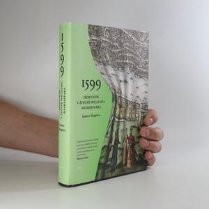 náhled knihy - 1599. Jeden rok v životě Williama Shakespeara