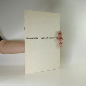 náhled knihy - Čestmír Kafka. trojí poslední směřování