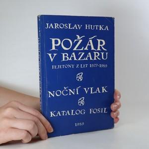 náhled knihy - Požár v bazaru. Fejetony z let 1977-1989
