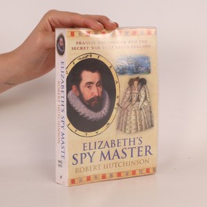 náhled knihy - Elizabeth's spy master. Francis Walsingham and the secret war that saved England
