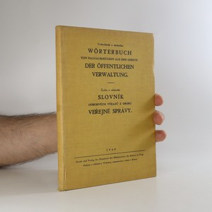 náhled knihy - Česko-německý slovník odborných výrazů z oboru veřejné správy. Tschechisch-deutsches Wörterbuch von fachausdrücken aus dem Gebiete der öffentlichen Verwaltung
