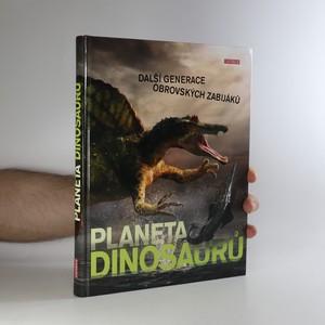 náhled knihy - Planeta dinosaurů. Další generace obrovských zabijáků
